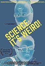 Science: It's Weird!
