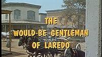 The Would-Be Gentleman of Laredo