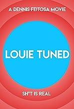 Louie Tuned