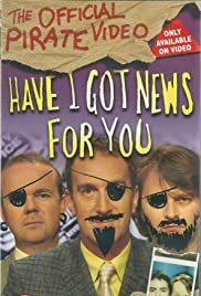 Have I Got News for You: The Official Pirate Video Poster