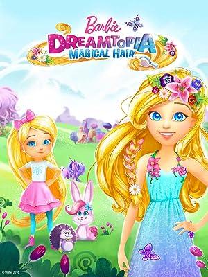Barbie: Dreamtopia Watch Online