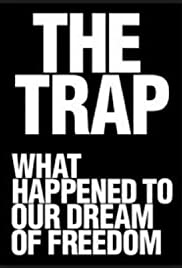 The Trap: What Happened to Our Dream of Freedom Poster - TV Show Forum, Cast, Reviews