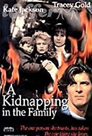 A Kidnapping in the Family(1996) Poster - Movie Forum, Cast, Reviews