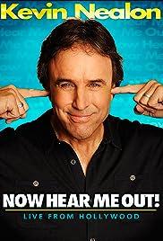 Kevin Nealon: Now Hear Me Out!(2009) Poster - TV Show Forum, Cast, Reviews