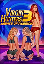 [18+] Virgin Hunters 3: Agents of Passion (2017) Full Movie (378.MB)