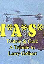 M*A*S*H, Tootsie & God: A Tribute to Larry Gelbart