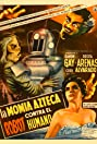 The Aztec Mummy Against the Humanoid Robot (1958) Poster