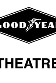 Goodyear Theatre Poster