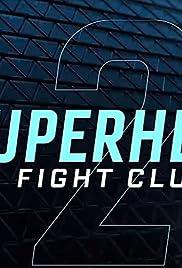 Superhero Fight Club 2.0(2016) Poster - Movie Forum, Cast, Reviews