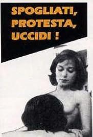 Spogliati, protesta, uccidi