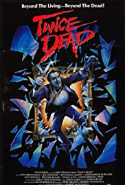 Twice Dead (1988) Poster - Movie Forum, Cast, Reviews