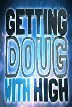 Primary image for Getting Doug with High