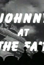 Johnny at the Fair(1947) Poster - Movie Forum, Cast, Reviews