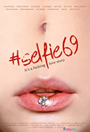 Selfie 69(2016) Poster - Movie Forum, Cast, Reviews