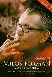 Milos Forman: Co te nezabije... Poster