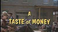 A Taste of Money