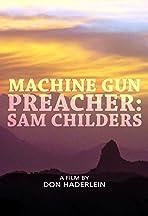 Machine Gun Preacher: Sam Childers