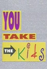 You Take the Kids Poster