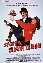 Sposerò Simon Le Bon - Confessioni di una sedicenne innamorata persa dei Duran Duran
