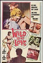 Wild Is My Love