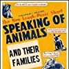 Speaking of Animals and Their Families (1942)