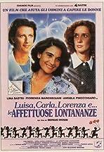 Luisa, Carla, Lorenza e... le affettuose lontananze