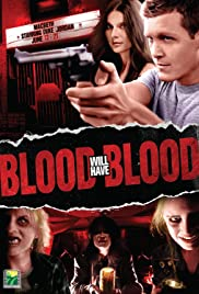 Blood Will Have Blood Poster