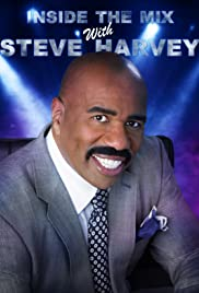 Inside the Mix with Steve Harvey Poster
