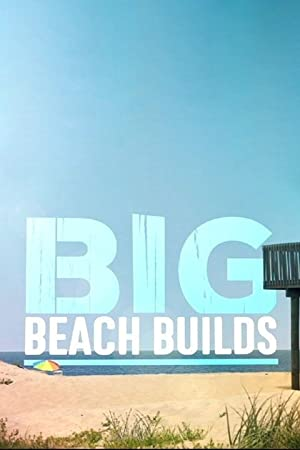 Big Beach Builds Season 1 Episode 3