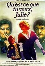 Qu'est-ce que tu veux Julie?