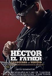 Héctor el Father: Conocerás la Verdad Película Completa CAM [MEGA] [LATINO] 2018