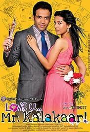 Love U... Mr. Kalakaar! Poster
