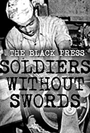 The Black Press: Soldiers Without Swords Poster