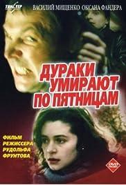 Duraki umirayut po pyatnitsam Poster