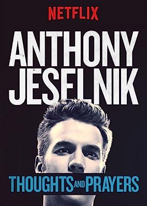 Anthony Jeselnik: Thoughts And Prayers