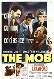 The Mob(1951) Poster - Movie Forum, Cast, Reviews