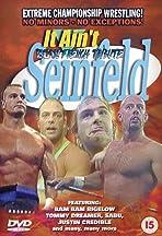 ECW It Ain't Seinfeld