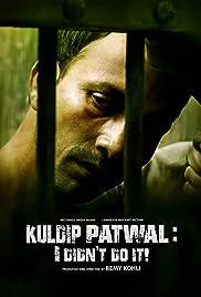 Kuldip Patwal: I Didn&#39t Do It!