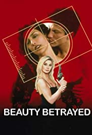 Beauty Betrayed(2002) Poster - Movie Forum, Cast, Reviews