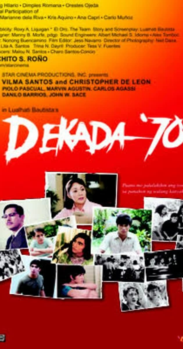 dekada 70 Directed by chito s roño, this adaptation of lualhati bautista's prize-winning novel dekada 70 chronicles a middle-class filipino family who, over the space of a decade, become aware of the.