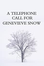 A Telephone Call for Genevieve Snow Poster
