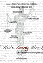 Primary image for I Hate Being Black