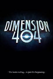 Dimension 404 Poster - TV Show Forum, Cast, Reviews