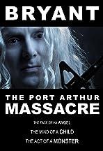 Bryant: The Port Arthur Massacre