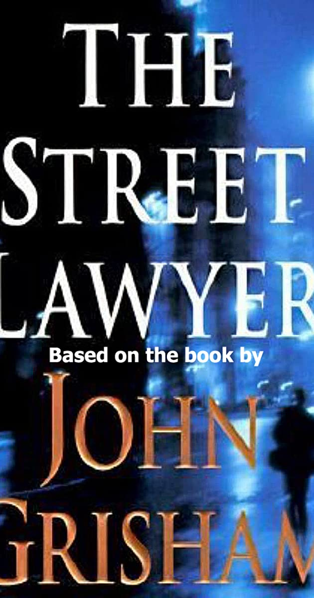 street lawyer Because of their frenetic pace and mortised plotting, and especially because of their popularity, john grisham's books are usually dismissed.