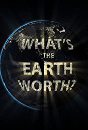 What's the Earth Worth? Poster