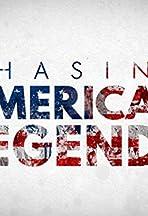 Chasing American Legends