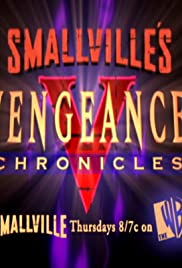 Smallville: Vengeance Chronicles Poster - TV Show Forum, Cast, Reviews