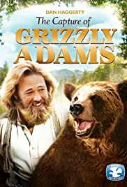 The Capture of Grizzly Adams(1982) Poster - Movie Forum, Cast, Reviews