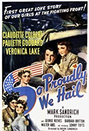 So Proudly We Hail!(1943) Poster - Movie Forum, Cast, Reviews